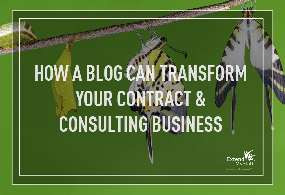 How a Blog Can Transform Your Contract & Consulting Business