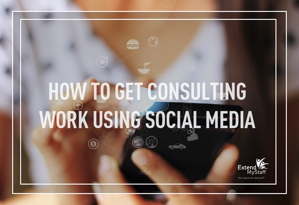 How to Get Consulting Work Using Social Media