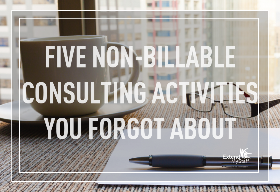5 Non-Billable Consulting Activities You Forgot About