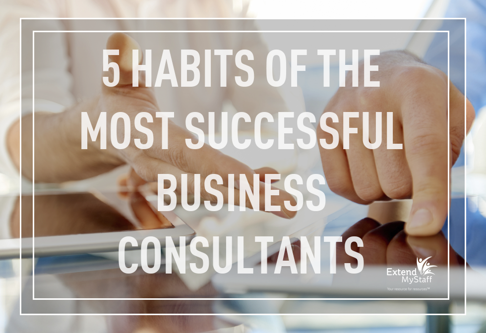 5 Habits of the Most Successful Business Consultants